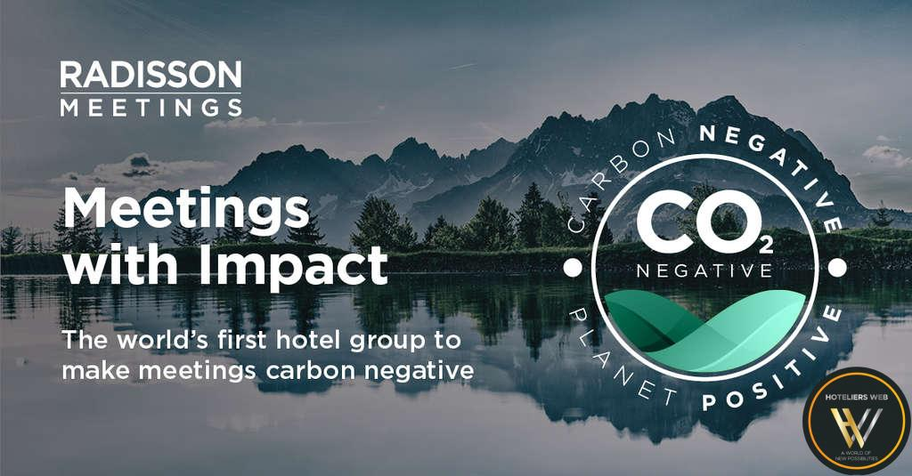 Radisson Hotel Group becomes world's first hotel group to offer carbon negative meetings